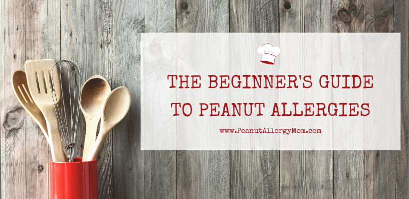 The Beginner's Guide to Peanut Allergies - Getting Started