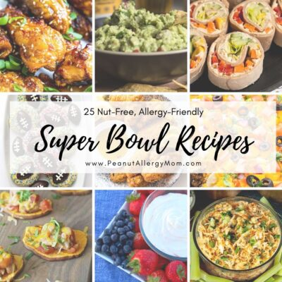 25 Nut-Free, Allergy-Friendly Super Bowl Recipes